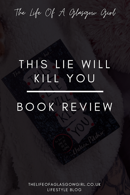 Pinterest image for Book review of This Lie Will Kill You by Chelsea Pitcher blog post on Thelifeofaglasgowgirl.co.uk