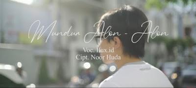 Lirik Lagu Mundur Alon Alon - ILUX ID