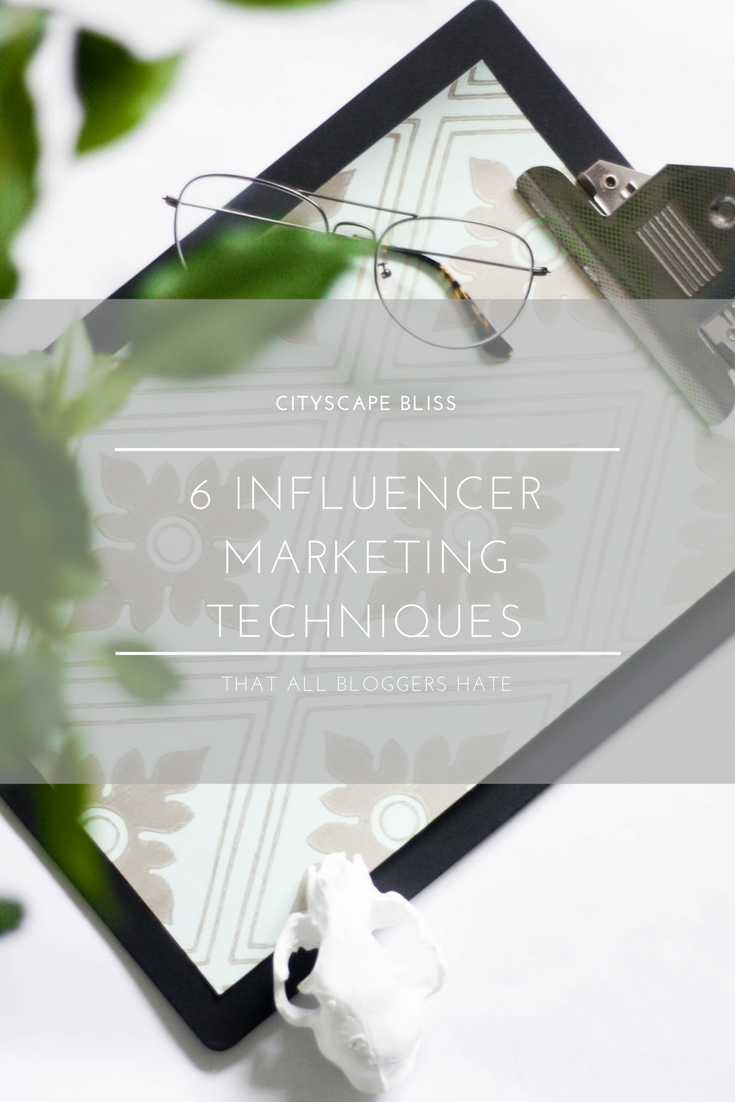 6 influencer marketing techniques that all bloggers hate