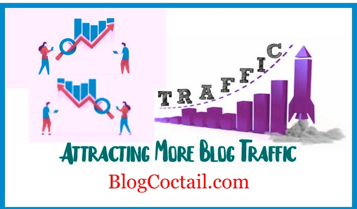Attracting More Blog Traffic | 7 Best Tips For More Blog Traffic