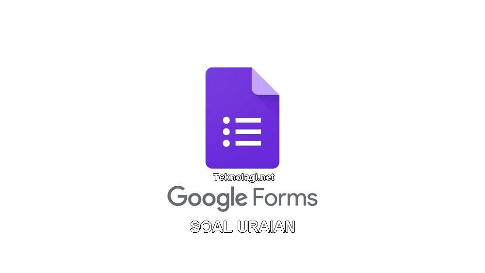 Cara Membuat Soal Uraian dan Kunci Jawaban di Google Form (kr12.tr)