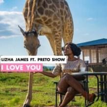 Lizha James ft Preto Show - I Love You