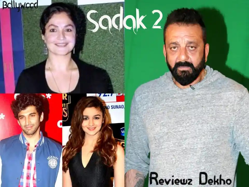Sadak 2 2020, Bollywood Movie Story, Cast, Trailer & Review | Reviewz Dekho