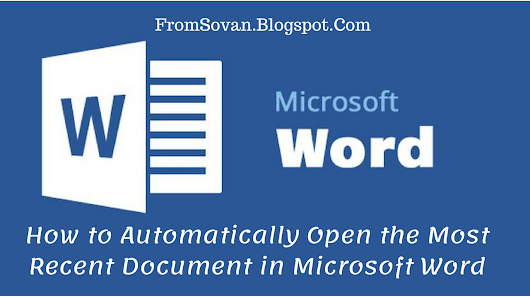 How to Automatically Open the Most Recent Document in Microsoft Word