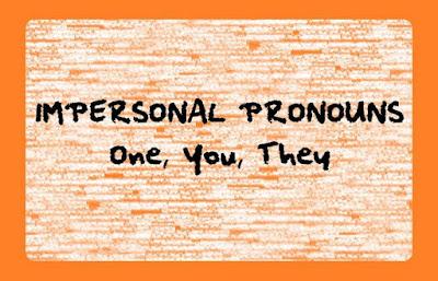 Menggunakan Kata Ganti You, One dan They sebagai Impersonal Pronouns