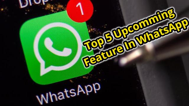 WhatsApp Update : WhatsApp लायेगा 2020 में यह टॉप 5 बेस्ट फीचर