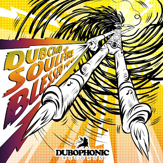 Dub Cmd & Soul Fire - Blessed / Dubophonic Records (c) 2020