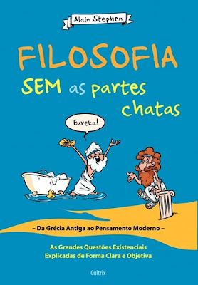 Filosofia sem as Partes Chatas (Alain Stephen)