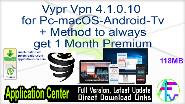 Vypr Vpn 4.1.0.10 for Pc-macOS-Android-Tv + Method to always get 1 Month Premium