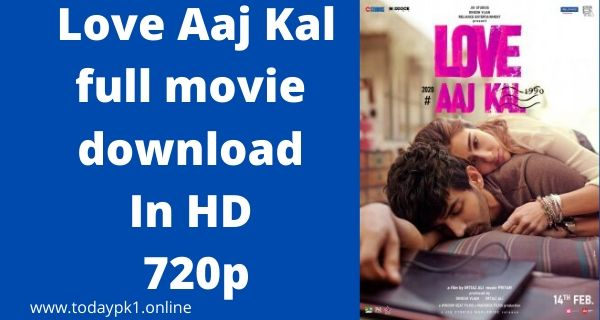 Love Aaj Kal full Movie Download In HD 720p 2020