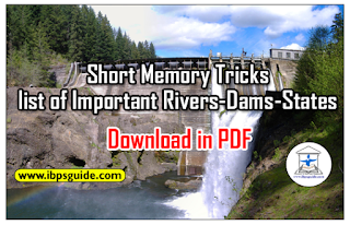 Short Memory Tricks for list of Important Rivers-Dams-States –BOB PO/NIACL Assistant/SBI PO 2017 – Download in PDF