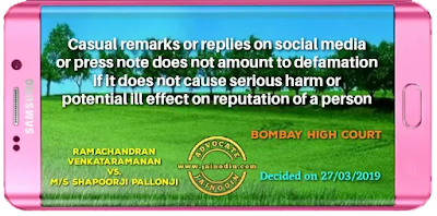 Casual remarks or replies on social media or press note does not amount to defamation if it does not cause serious harm or potential ill effect on reputation of a person
