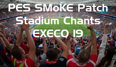 PES 2019 Chants from EXECO18 for EXECO19
