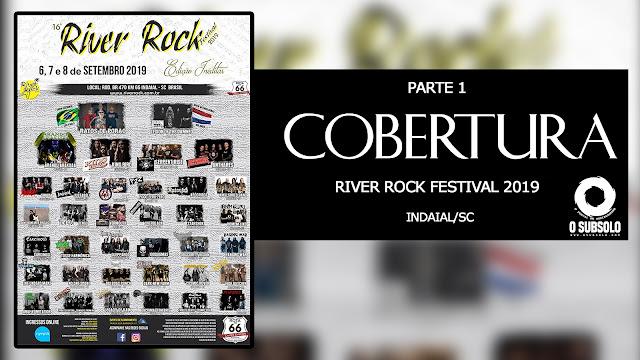 COBERTURA RIVER ROCK FESTIVAL 2019 PARTE 1 | O SUBSOLO