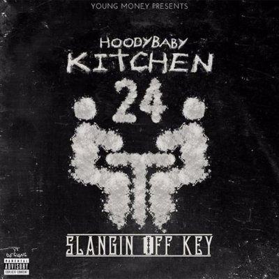 HoodyBaby - Kitchen 24: Slangin Off Key - Album Download, Itunes Cover, Official Cover, Album CD Cover Art, Tracklist