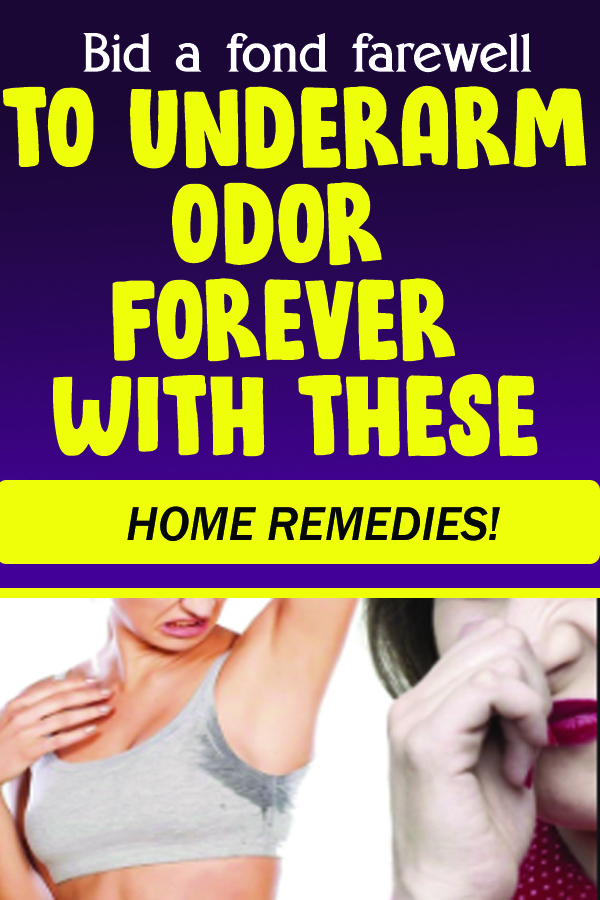 Bid a fond farewell TO UNDERARM ODOR FOREVER WITH THESE HOME REMEDIES!