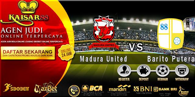Prediksi Bola Jitu Madura United vs Barito Putera 26 Maret 2018