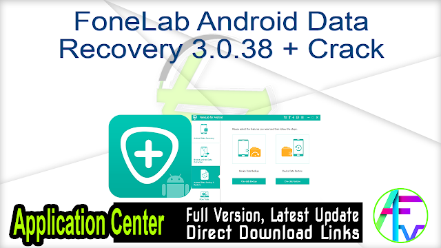 FoneLab Android Data Recovery 3.0.38 + Crack