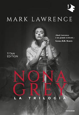Nona Grey, Mark Lawrence, Mondadori