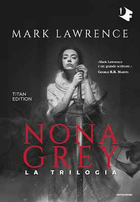 Nona Grey, Mark Lawrence, Mondadori