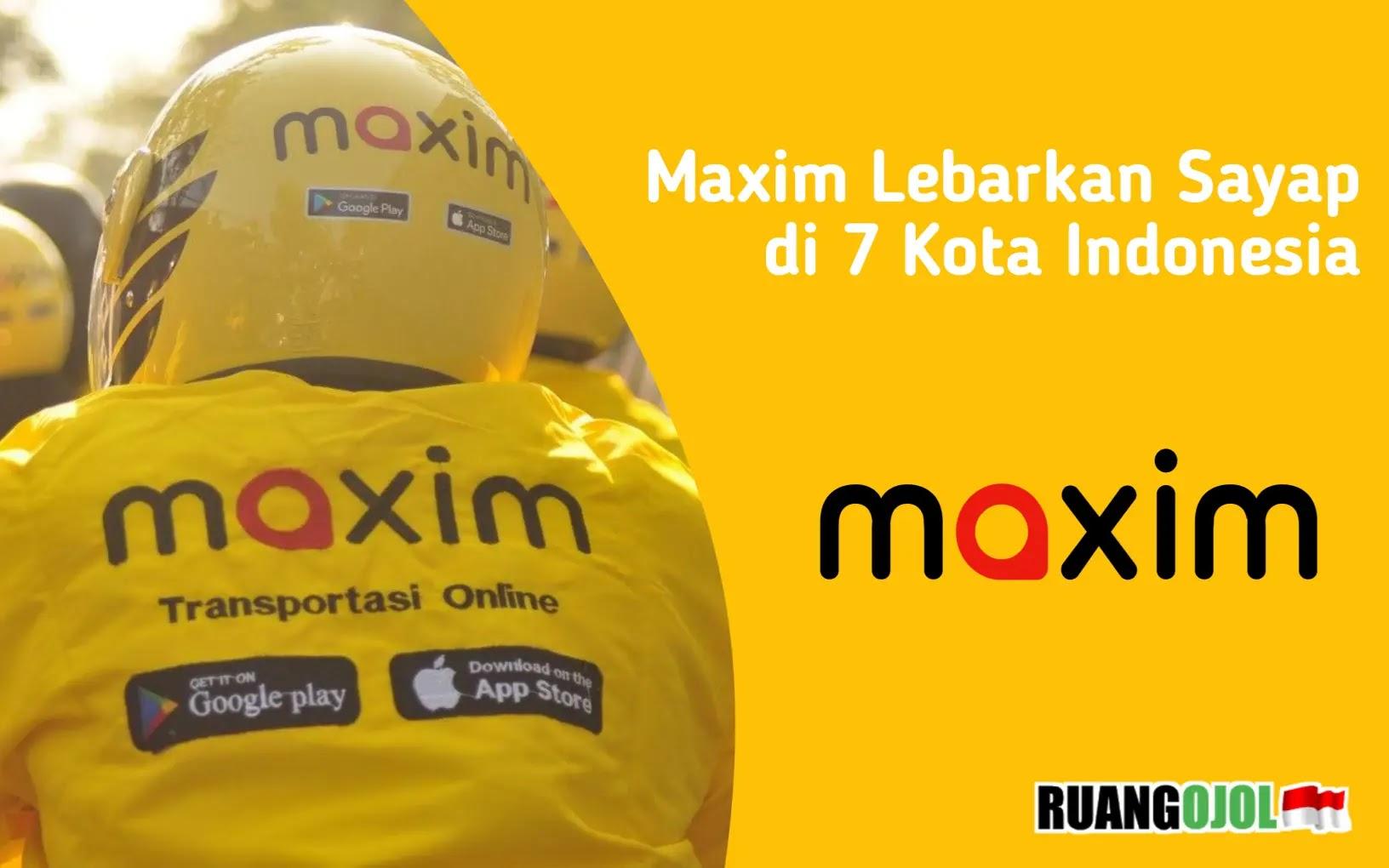 Maxim Memperluas Layanan di Beberapa Wilayah Jawa Timur dan Kota Lainnya!