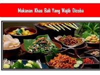 Makanan Khas Bali Yang Wajib Dicoba