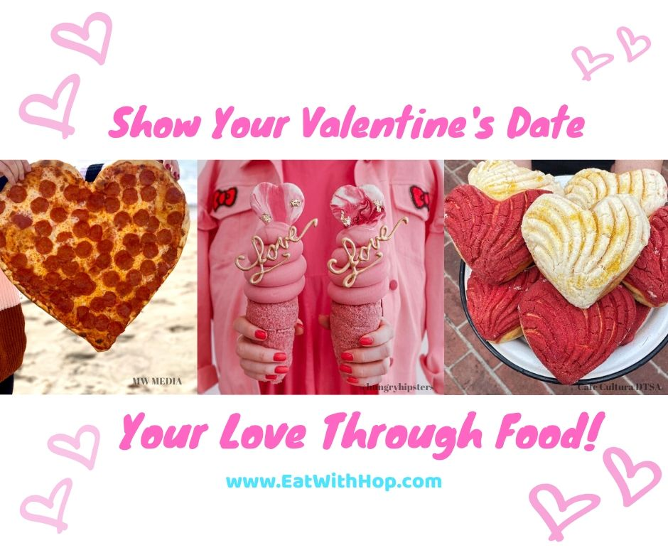 Show Your Valentine's Date Your Love Through Food!