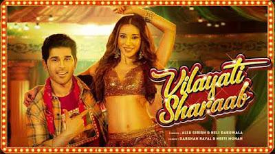 Vilayati Sharaab Song By Darshan Raval & Neeti Mohan