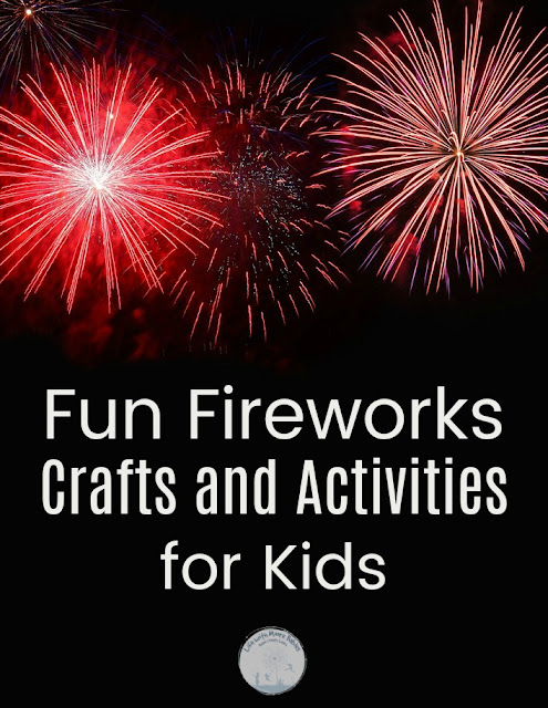 Explosion of Awesome Fireworks Crafts and Activities for Kids