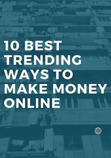 Best Trending Ways To Make Money Online 10 Best Trending Ways To Make Money Online