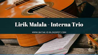 Lirik Malala - Interna Trio