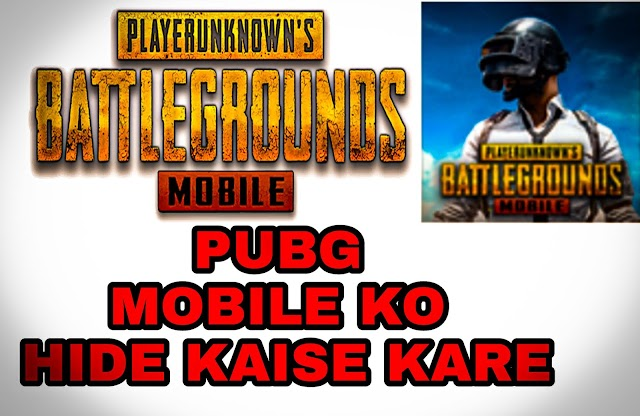How to make a PUBG game hidden from my phone?