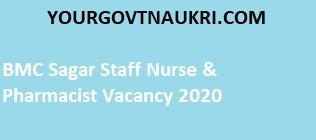 BMC Sagar Staff Nurse & Pharmacist Vacancy 2020