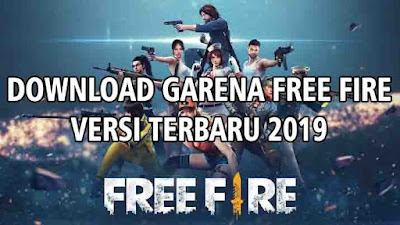 Download Free Fire Versi Terbaru 2019 Gratis