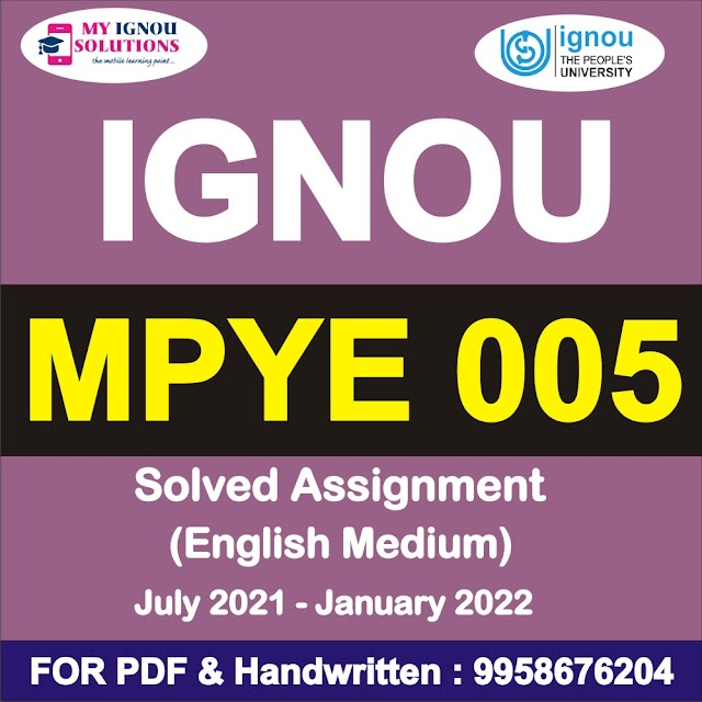MPYE 005 Solved Assignment 2021-22