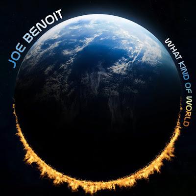 Reseña/Crítica disco 'What kind of world' de Joe Benoit