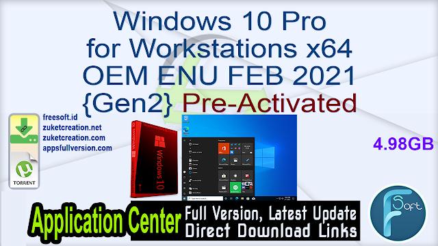 Windows 10 Pro for Workstations x64 OEM ENU FEB 2021 {Gen2} Pre-Activated