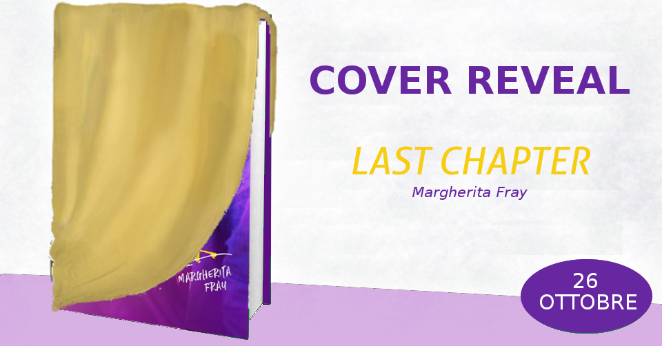 Last Chapter di Margherita Fray | Cover Reveal
