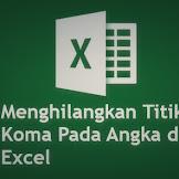 Cara Menghilangkan Titik Atau Koma Pada Angka di Excel