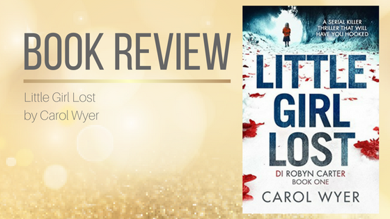 Book Review: Little Girl Lost by Carol Wyer