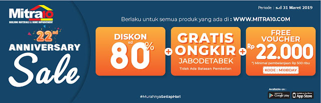 #Mitra10 - #Promo Anniversary 22th Sale Hingga 80% + Gratis Ongkir + Free Voucher (s.d 31 Maret 2019)