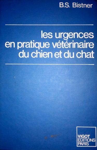 Les urgences en pratique vétérinaire du chien et du chat - WWW.VETBOOKSTORE.COM