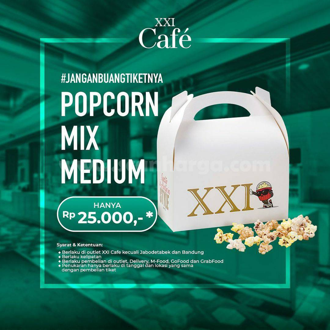 Promo XXI CAFE Harga Spesial Popcorn Mix Medium cuma Rp 25.000