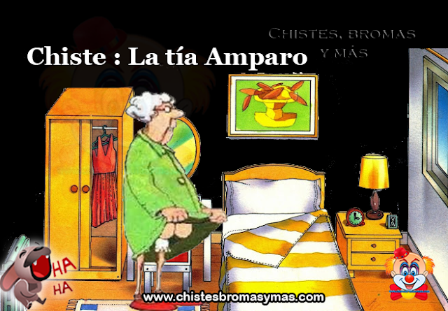 Chiste : La tía Amparo, mi anciana Tía Amparo era una mujer de 93 años que estaba particularmente afectada por la muerte reciente de su marido.   Ella decidió suicidarse y unirse a él en el más allá.