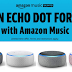Amazon Echo Dot Only $10.98 (Reg $49.99) + Free Shipping With Amazon Prime or $25 Order - New Amazon Music Subscribers Only