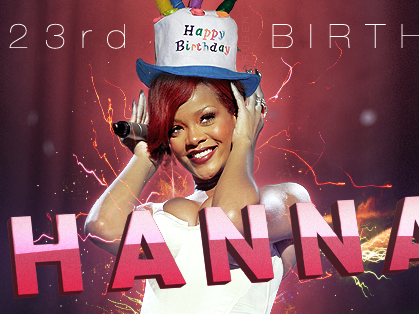 Happy 23rd Birthday Rihanna!