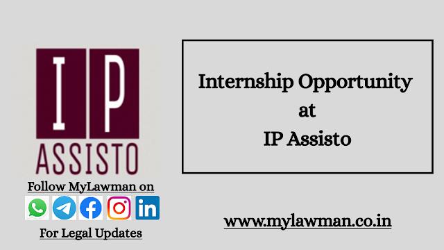 [Online] Internship Opportunity at IP Assisto [Apply Soon]