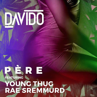 New Video : Davido - Pere ft. Rae Sremmurd, Young Thug