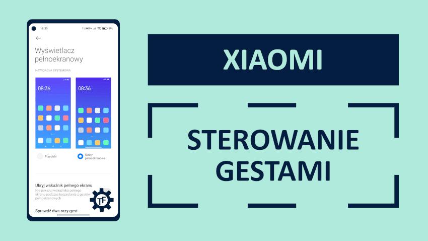 Jak włączyć sterowanie gestami w telefonie Xiaomi?