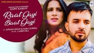 Raat Gayi Baat Gayi Lyrics - Happy Raikoti & Afsana Khan
